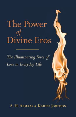 The Power Of Divine Eros - Almaas, A.H., and Johnson, Karen