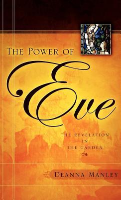The Power of Eve - Manley, Deanna