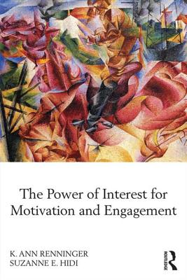 The Power of Interest for Motivation and Engagement - Renninger, K. Ann, and Hidi, Suzanne