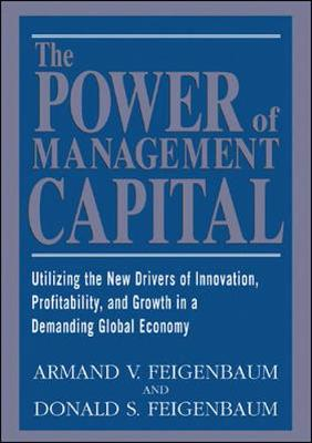 The Power of Management Capital - Feigenbaum, Armand, and Feigenbaum, Donald