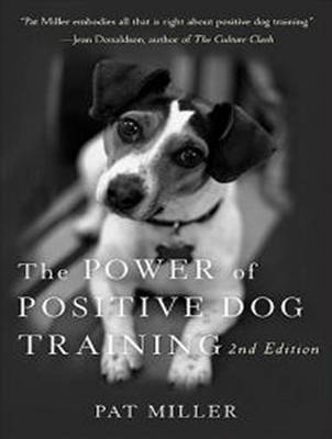 The Power of Positive Dog Training - Miller, Pat, and Boyce, Susan (Narrator)