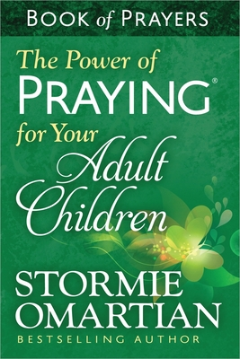 The Power of Praying for Your Adult Children: Book of Prayers - Omartian, Stormie