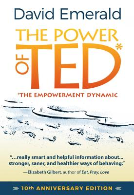 The Power of Ted* (*the Empowerment Dynamic): 10th Anniversary Edition - Emerald, David