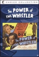 The Power of the Whistler - Lew Landers