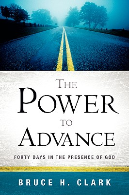 The Power to Advance - Clark, Bruce H