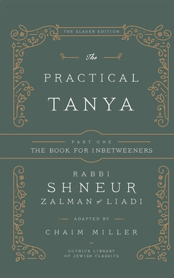 The Practical Tanya - Part One - The Book for Inbetweeners - Miller, Chaim