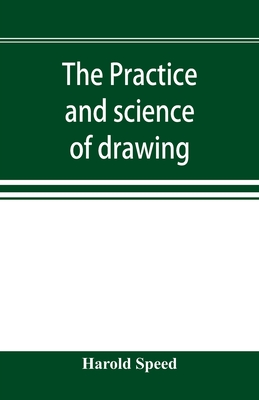 The practice and science of drawing - Speed, Harold
