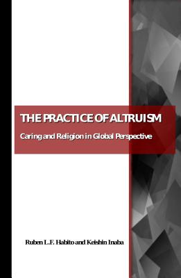 The Practice of Altruism: Caring and Religion in Global Perspective - Habito, Ruben Lf (Editor)