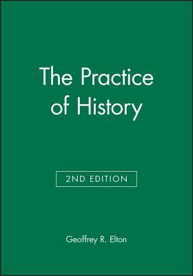 The Practice of History - Elton, Geoffrey R