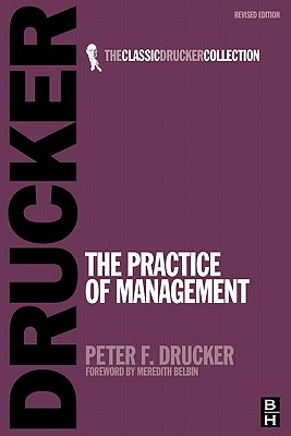 The Practice of Management - Drucker, Peter Ferdinand
