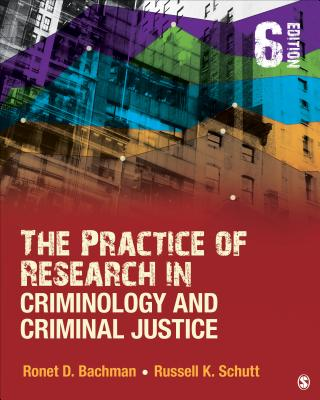 The Practice of Research in Criminology and Criminal Justice - Bachman, Ronet D
