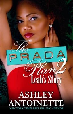 The Prada Plan 2: Leah's Story - Antoinette, Ashley