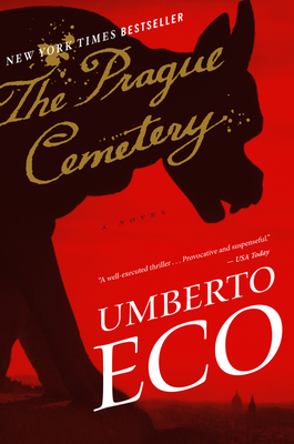 The Prague Cemetery - Eco, Umberto, and Dixon, Richard (Translated by)
