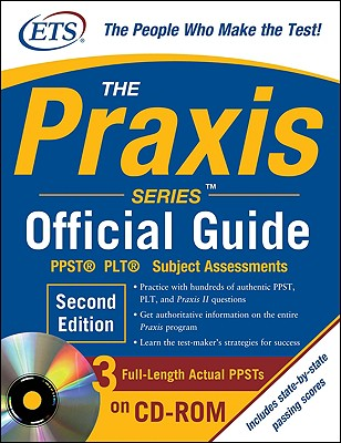 The Praxis Series Official Guide , Second Edition: PPST(R) ? Plt? ? Subject Assessments - Educational Testing Service