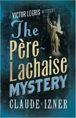 The Pre-Lachaise Mystery - Izner, Claude