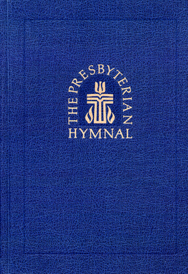 The Presbyterian Hymnal, Pew Edition: Hymns, Psalms, and Spiritual Songs - Westminster, and Presbyterian Publishing Corporation