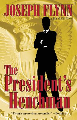 The President's Henchman - Flynn, Joseph