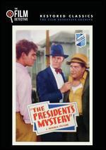 The President's Mystery - Phil Rosen