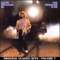 The Pressure Is On - Hank Williams, Jr.