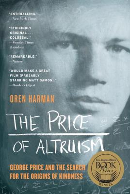 The Price of Altruism: George Price and the Search for the Origins of Kindness - Harman, Oren