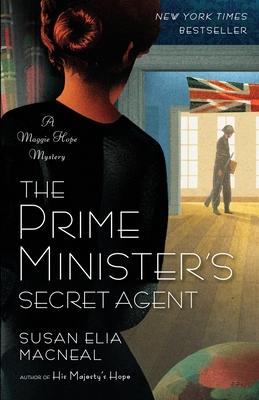 The Prime Minister's Secret Agent - MacNeal, Susan Elia
