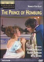 The Prince of Homburg - Kirk Browning; Robert Kalfin