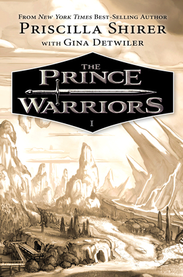The Prince Warriors - Shirer, Priscilla, and Detwiler, Gina