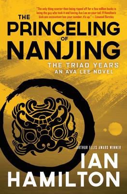 The Princeling of Nanjing: The Triad Years: An Ava Lee Novel - Hamilton, Ian, Sir