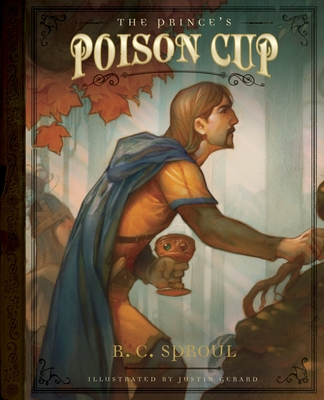 The Prince's Poison Cup - Sproul, R C