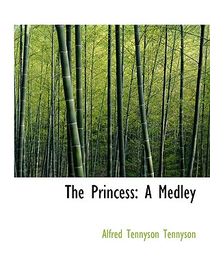 The Princess: A Medley (Large Print Edition) - Tennyson, Alfred, Lord