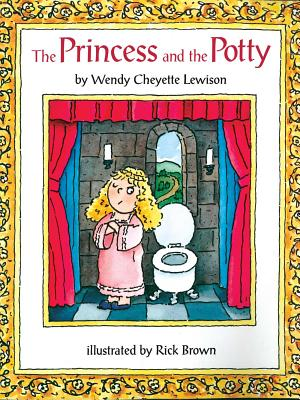 The Princess and the Potty - Lewison, Wendy Cheyette