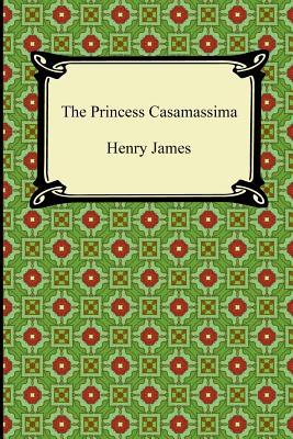 The Princess Casamassima - James, Henry
