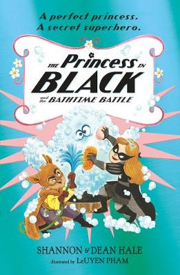 The Princess in Black and the Bathtime Battle - Hale, Shannon, and Hale, Dean