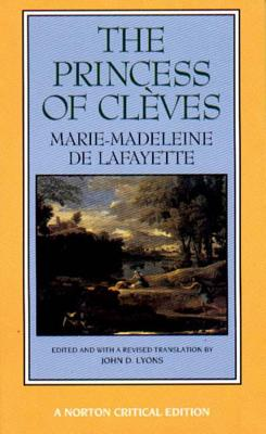 The Princess of Cleves - Lafayette, Marie-Madeleine de, and Lyons, John D. (Editor)