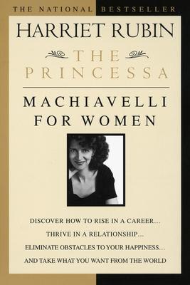 The Princessa: Machiavelli for Women - Rubin, Harriet