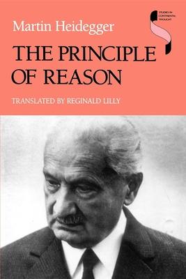 The Principle of Reason - Heidegger, Martin