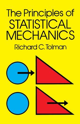 The Principles of Statistical Mechanics - Tolman, Richard C