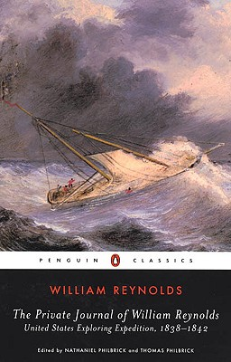 The Private Journal of William Reynolds: United States Exploring Expedition, 1838-1842 - Reynolds, William, and Philbrick, Nathaniel (Introduction by), and Philbrick, Thomas (Introduction by)
