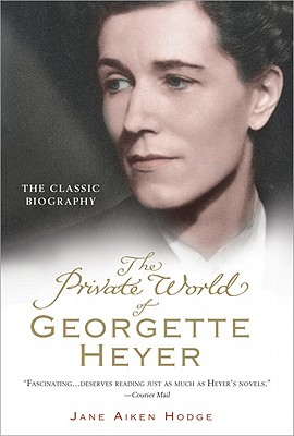 The Private World of Georgette Heyer - Hodge, Jane