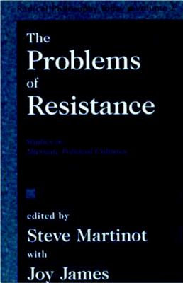 The Problems of Resistance: Studies in Alternate Political Cultures - Martinot, Steve (Editor)