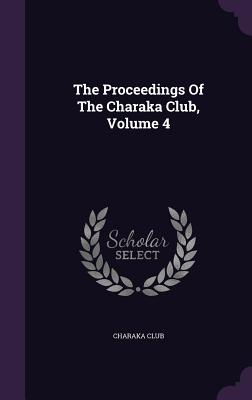 The Proceedings of the Charaka Club, Volume 4 - Club, Charaka