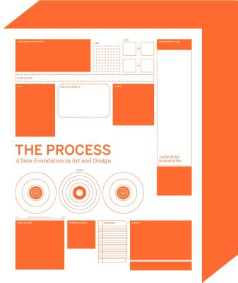 The Process: A New Foundation in Art and Design - Wilde, Richard