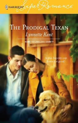 The Prodigal Texan - Kent, Lynnette
