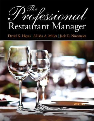 The Professional Restaurant Manager - Hayes, David, and Miller, Allisha, and Ninemeier, Jack