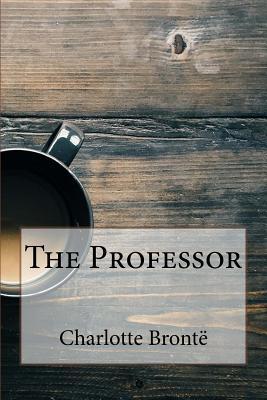 The Professor - Bronte, Charlotte