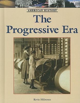 The Progressive Era - Hillstrom, Kevin
