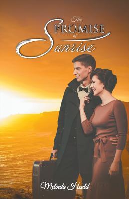 The Promise of Sunrise - Heald, Melinda