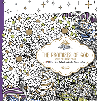 The Promises of God Adult Coloring Book: Color as You Reflect on God's Words to You - Passio (Creator)