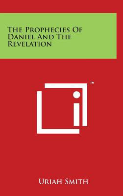 The Prophecies of Daniel and the Revelation book by Uriah Smith | 7