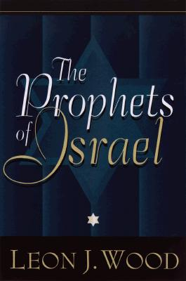 The Prophets of Israel - Wood, Leon J